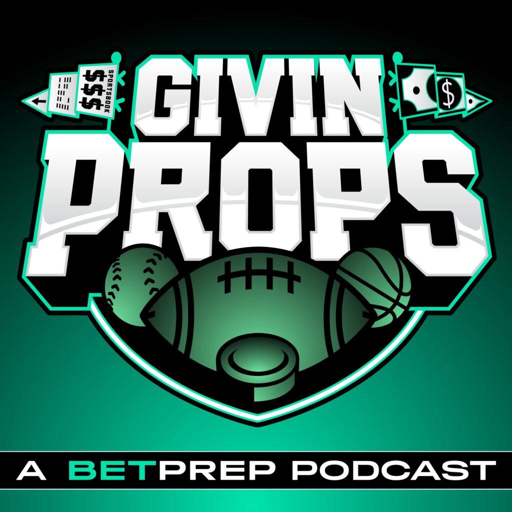 Givin' Props BetPrep Adam McGinnis MaxPodcasting