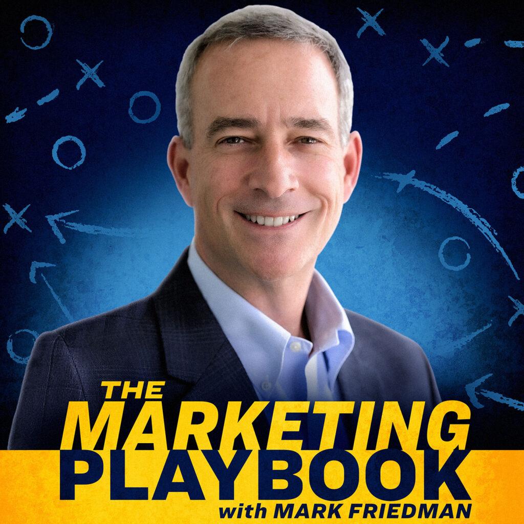 The Marketing Playbook with Mark Friedman Adam McGinnis MaxPodcasting